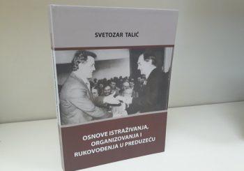 """Ugledni ekonomista Svetozar Talić napisao knjigu """"Osnove istraživanja, organizovanja i rukovođenja u preduzeću"""""""