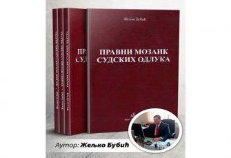 """KNJIGA: Uz """"Pravni mozaik sudskih odluka"""" do lakše primjene propisa u raznim životnim situacijama"""